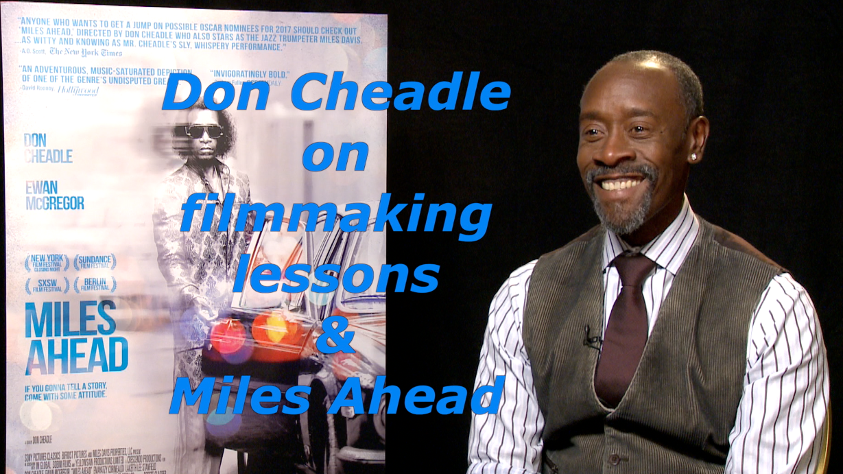 Don Cheadle on filmmaking lessons & 'Miles Ahead'